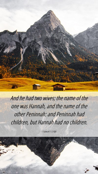 Picture 06 - 1 Samuel 1:2 KJV Mobile Phone Wallpaper - And he had two wives; the name of the one was - Mobile Bible Verse Wallpaper