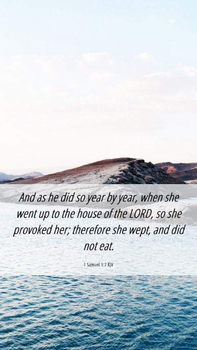 Picture 06 - 1 Samuel 1:7 KJV Mobile Phone Wallpaper - And as he did so year by year, when she went up - Mobile Bible Verse Wallpaper