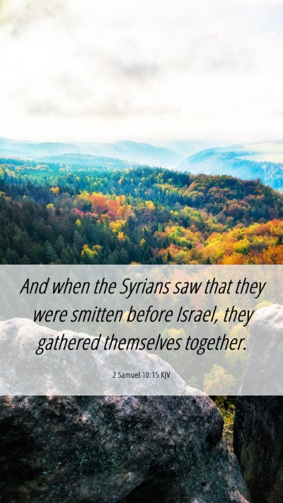 Picture 06 - 2 Samuel 10:15 KJV Mobile Phone Wallpaper - And when the Syrians saw that they were smitten - Mobile Bible Verse Wallpaper