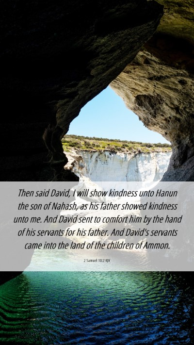 Picture 06 - 2 Samuel 10:2 KJV Mobile Phone Wallpaper - Then said David, I will show kindness unto Hanun - Mobile Bible Verse Wallpaper
