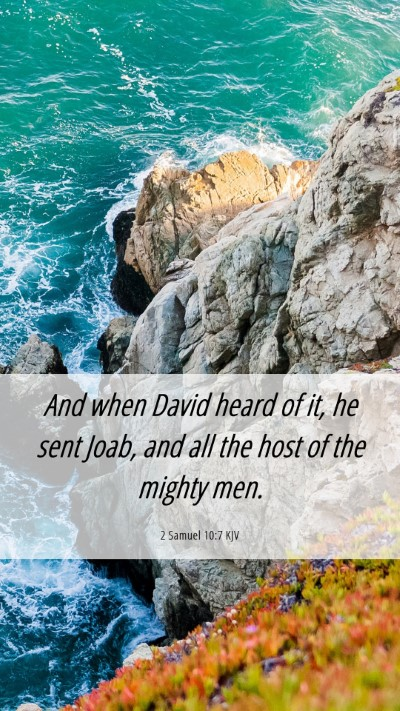 Picture 06 - 2 Samuel 10:7 KJV Mobile Phone Wallpaper - And when David heard of it, he sent Joab, and all - Mobile Bible Verse Wallpaper
