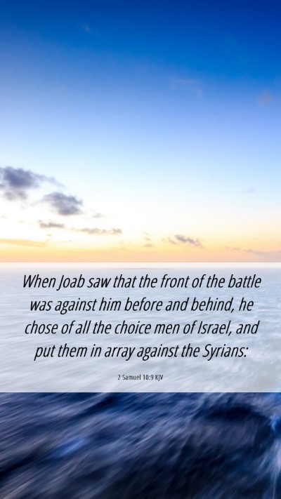 Picture 06 - 2 Samuel 10:9 KJV Mobile Phone Wallpaper - When Joab saw that the front of the battle was - Mobile Bible Verse Wallpaper