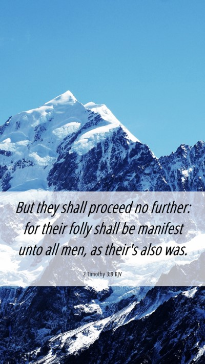 Picture 06 - 2 Timothy 3:9 KJV Mobile Phone Wallpaper - But they shall proceed no further: for their - Mobile Bible Verse Wallpaper
