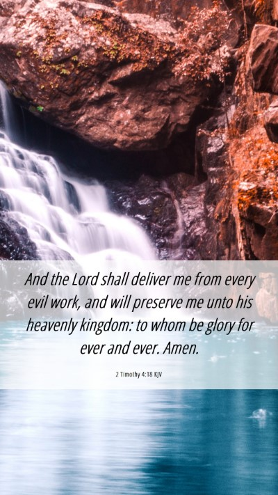 Picture 06 - 2 Timothy 4:18 KJV Mobile Phone Wallpaper - And the Lord shall deliver me from every evil - Mobile Bible Verse Wallpaper