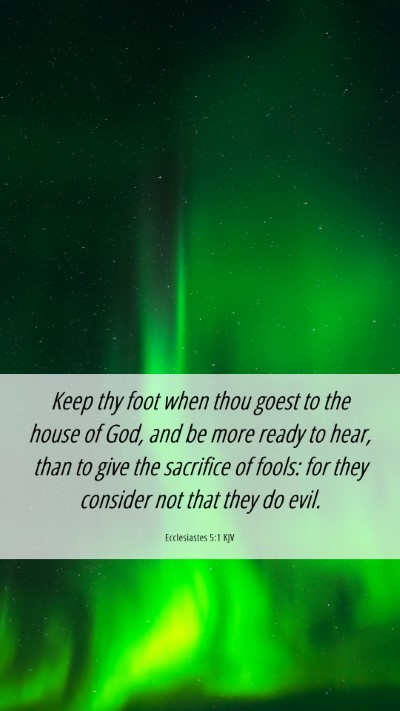 Picture 06 - Ecclesiastes 5:1 KJV Mobile Phone Wallpaper - Keep thy foot when thou goest to the house of - Mobile Bible Verse Wallpaper