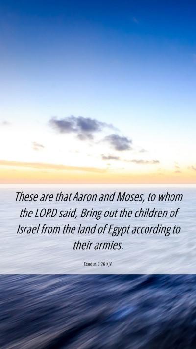 Picture 06 - Exodus 6:26 KJV Mobile Phone Wallpaper - These are that Aaron and Moses, to whom the LORD - Mobile Bible Verse Wallpaper