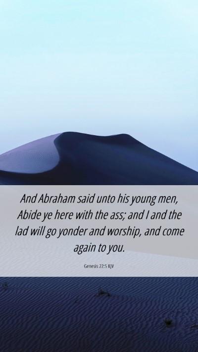 Picture 06 - Genesis 22:5 KJV Mobile Phone Wallpaper - And Abraham said unto his young men, Abide ye - Mobile Bible Verse Wallpaper