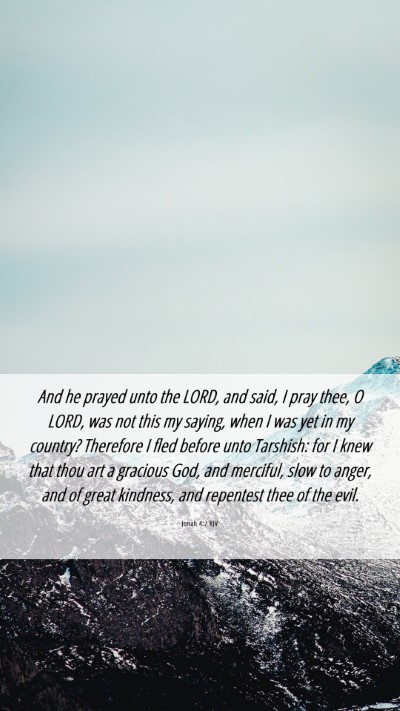 Picture 06 - Jonah 4:2 KJV Mobile Phone Wallpaper - And he prayed unto the LORD, and said, I pray - Mobile Bible Verse Wallpaper