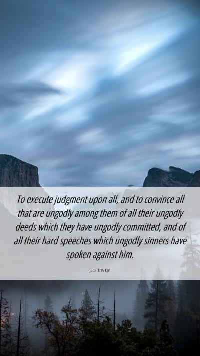 Picture 06 - Jude 1:15 KJV Mobile Phone Wallpaper - To execute judgment upon all, and to convince all - Mobile Bible Verse Wallpaper
