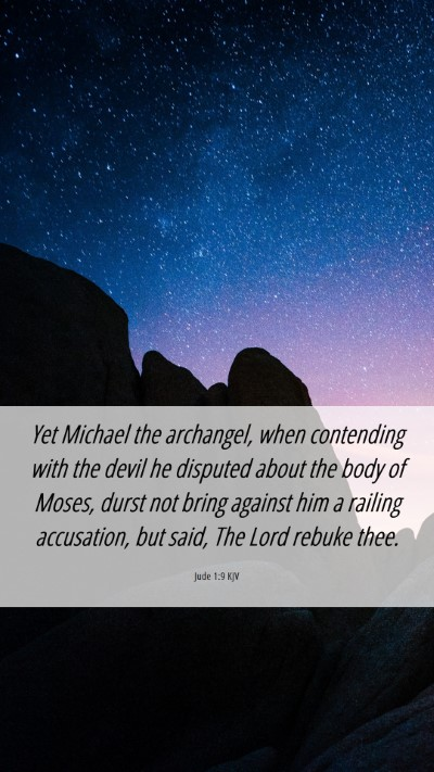 Picture 06 - Jude 1:9 KJV Mobile Phone Wallpaper - Yet Michael the archangel, when contending with - Mobile Bible Verse Wallpaper