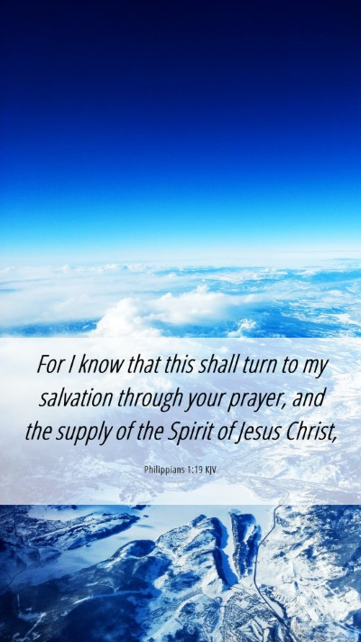 Picture 06 - Philippians 1:19 KJV Mobile Phone Wallpaper - For I know that this shall turn to my salvation - Mobile Bible Verse Wallpaper