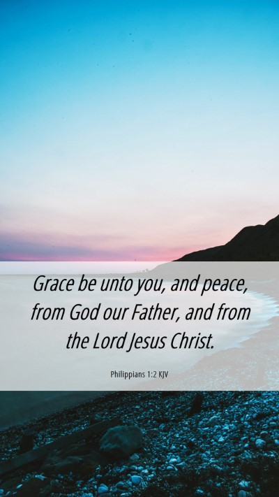 Picture 06 - Philippians 1:2 KJV Mobile Phone Wallpaper - Grace be unto you, and peace, from God our - Mobile Bible Verse Wallpaper