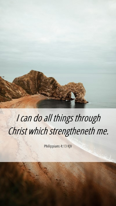 Picture 06 - Philippians 4:13 KJV Mobile Phone Wallpaper - I can do all things through Christ which - Mobile Bible Verse Wallpaper