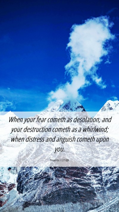 Picture 06 - Proverbs 1:27 KJV Mobile Phone Wallpaper - When your fear cometh as desolation, and your - Mobile Bible Verse Wallpaper