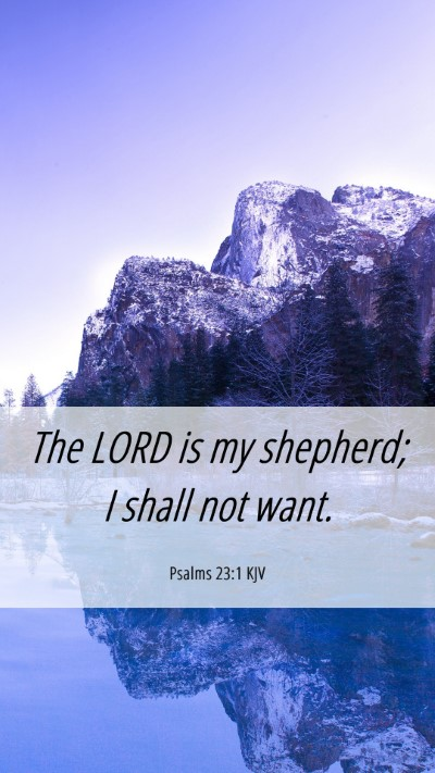 Picture 06 - Psalms 23:1 KJV Mobile Phone Wallpaper - The LORD is my shepherd; I shall not - Mobile Bible Verse Wallpaper