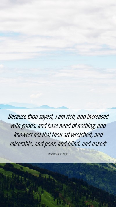 Picture 06 - Revelation 3:17 KJV Mobile Phone Wallpaper - Because thou sayest, I am rich, and increased - Mobile Bible Verse Wallpaper
