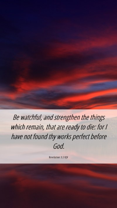 Picture 06 - Revelation 3:2 KJV Mobile Phone Wallpaper - Be watchful, and strengthen the things which - Mobile Bible Verse Wallpaper