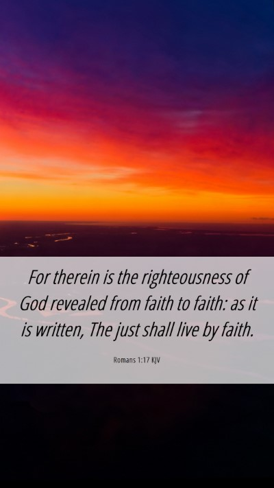 Picture 06 - Romans 1:17 KJV Mobile Phone Wallpaper - For therein is the righteousness of God revealed - Mobile Bible Verse Wallpaper