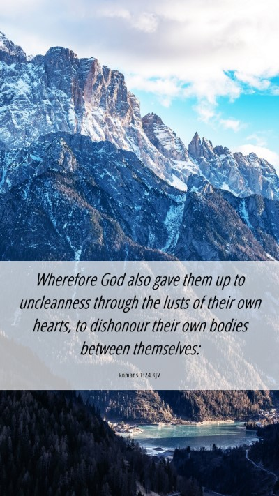 Picture 06 - Romans 1:24 KJV Mobile Phone Wallpaper - Wherefore God also gave them up to uncleanness - Mobile Bible Verse Wallpaper
