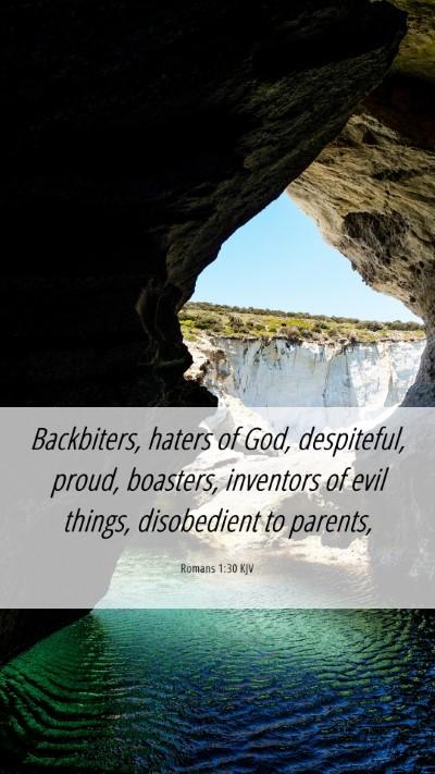 Picture 06 - Romans 1:30 KJV Mobile Phone Wallpaper - Backbiters, haters of God, despiteful, proud, - Mobile Bible Verse Wallpaper