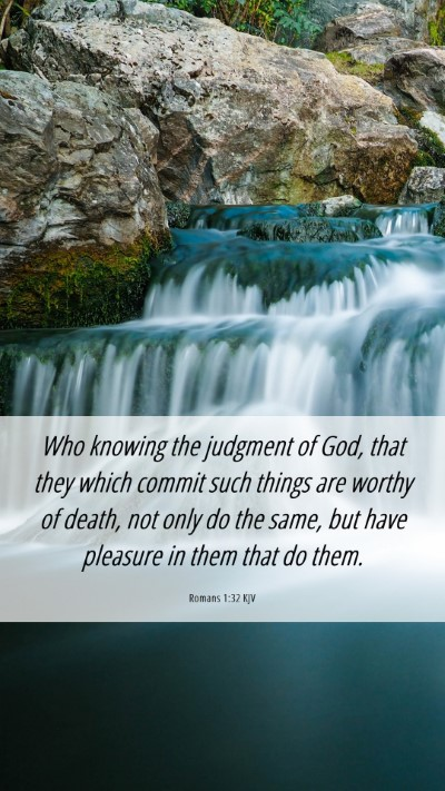 Picture 06 - Romans 1:32 KJV Mobile Phone Wallpaper - Who knowing the judgment of God, that they which - Mobile Bible Verse Wallpaper
