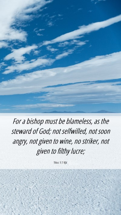 Picture 06 - Titus 1:7 KJV Mobile Phone Wallpaper - For a bishop must be blameless, as the steward of - Mobile Bible Verse Wallpaper