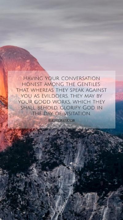 Picture 07 - 1 Peter 2:12 KJV Mobile Phone Wallpaper - Having your conversation honest among the - Mobile Bible Verse Wallpaper