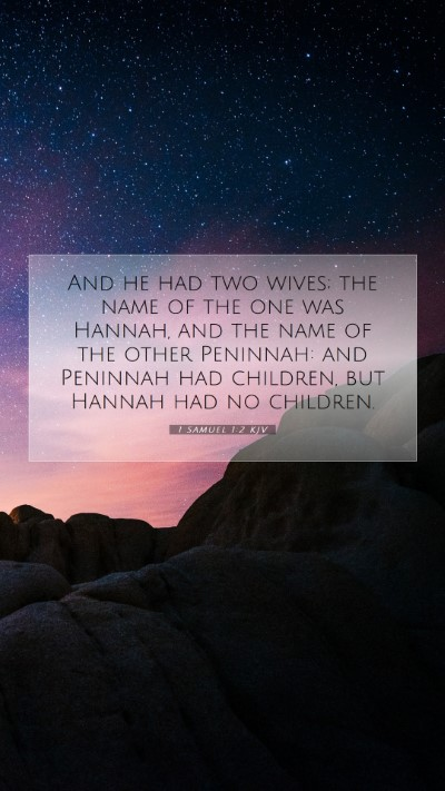 Picture 07 - 1 Samuel 1:2 KJV Mobile Phone Wallpaper - And he had two wives; the name of the one was - Mobile Bible Verse Wallpaper