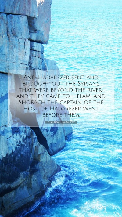 Picture 07 - 2 Samuel 10:16 KJV Mobile Phone Wallpaper - And Hadarezer sent, and brought out the Syrians - Mobile Bible Verse Wallpaper