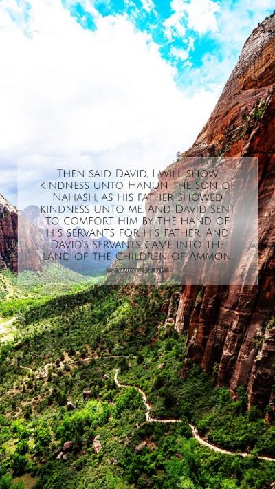 Picture 07 - 2 Samuel 10:2 KJV Mobile Phone Wallpaper - Then said David, I will show kindness unto Hanun - Mobile Bible Verse Wallpaper