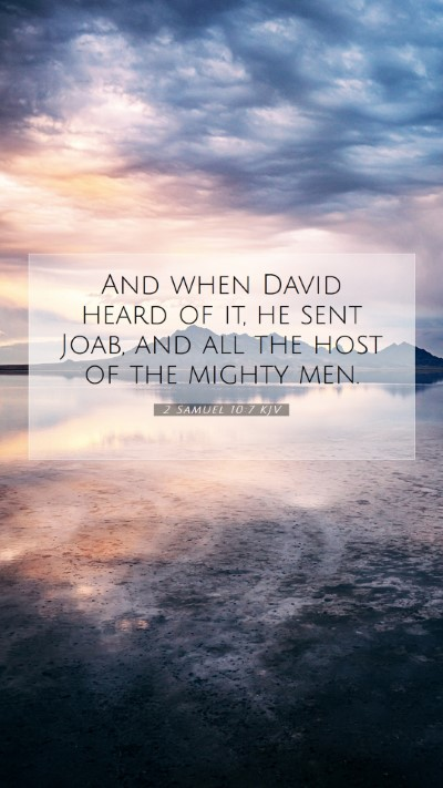 Picture 07 - 2 Samuel 10:7 KJV Mobile Phone Wallpaper - And when David heard of it, he sent Joab, and all - Mobile Bible Verse Wallpaper
