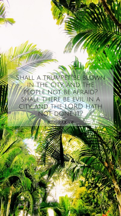 Picture 07 - Amos 3:6 KJV Mobile Phone Wallpaper - Shall a trumpet be blown in the city, and the - Mobile Bible Verse Wallpaper
