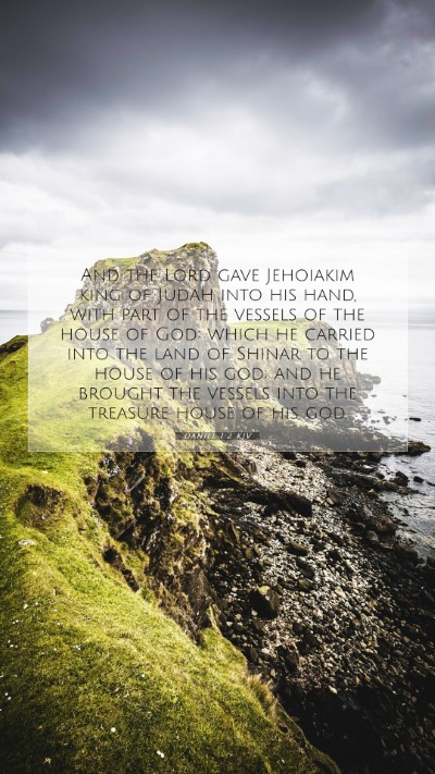 Picture 07 - Daniel 1:2 KJV Mobile Phone Wallpaper - And the Lord gave Jehoiakim king of Judah into - Mobile Bible Verse Wallpaper