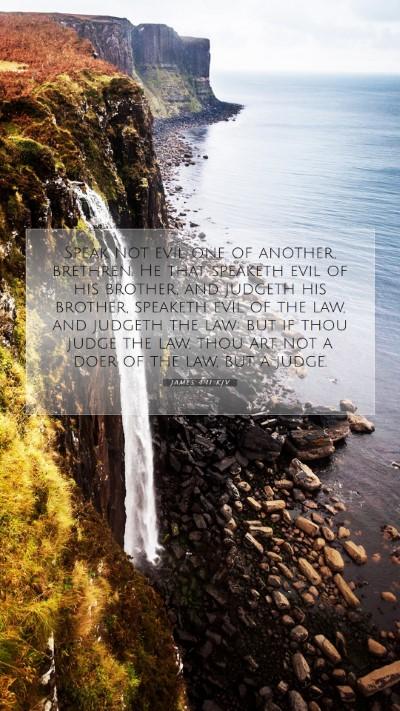 Picture 07 - James 4:11 KJV Mobile Phone Wallpaper - Speak not evil one of another, brethren. He that - Mobile Bible Verse Wallpaper