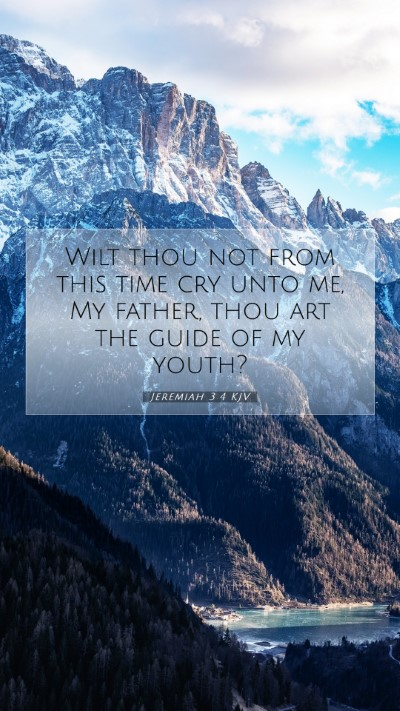 Picture 07 - Jeremiah 3:4 KJV Mobile Phone Wallpaper - Wilt thou not from this time cry unto me, My - Mobile Bible Verse Wallpaper