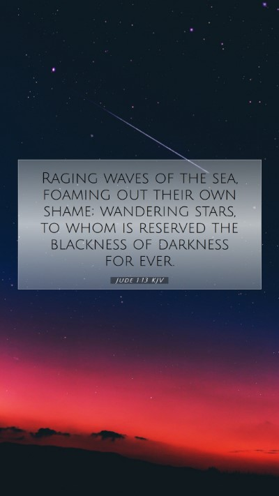 Picture 07 - Jude 1:13 KJV Mobile Phone Wallpaper - Raging waves of the sea, foaming out their own - Mobile Bible Verse Wallpaper