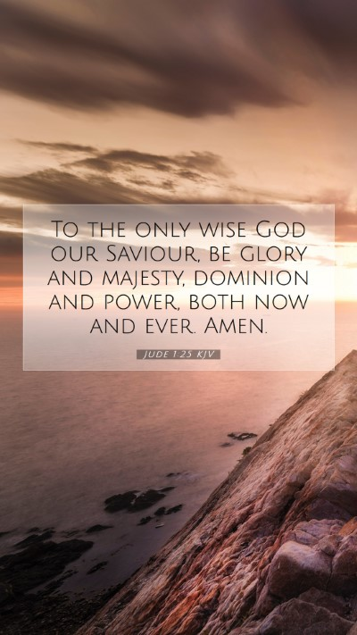 Picture 07 - Jude 1:25 KJV Mobile Phone Wallpaper - To the only wise God our Saviour, be glory and - Mobile Bible Verse Wallpaper