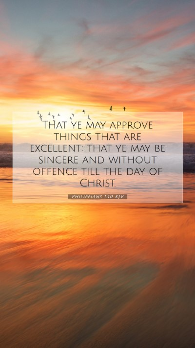 Picture 07 - Philippians 1:10 KJV Mobile Phone Wallpaper - That ye may approve things that are excellent; - Mobile Bible Verse Wallpaper