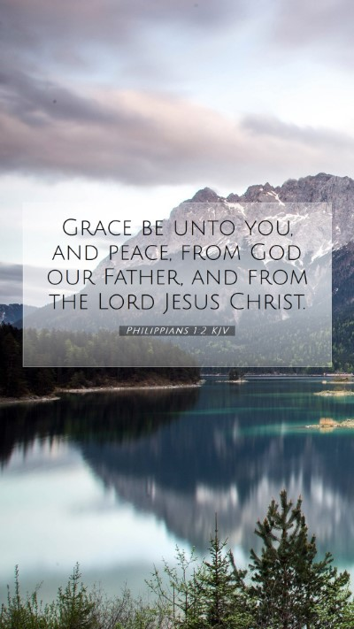 Picture 07 - Philippians 1:2 KJV Mobile Phone Wallpaper - Grace be unto you, and peace, from God our - Mobile Bible Verse Wallpaper