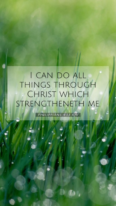 Picture 07 - Philippians 4:13 KJV Mobile Phone Wallpaper - I can do all things through Christ which - Mobile Bible Verse Wallpaper