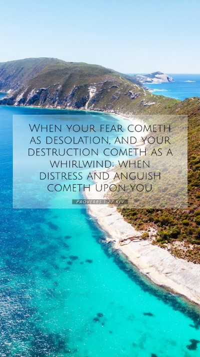 Picture 07 - Proverbs 1:27 KJV Mobile Phone Wallpaper - When your fear cometh as desolation, and your - Mobile Bible Verse Wallpaper