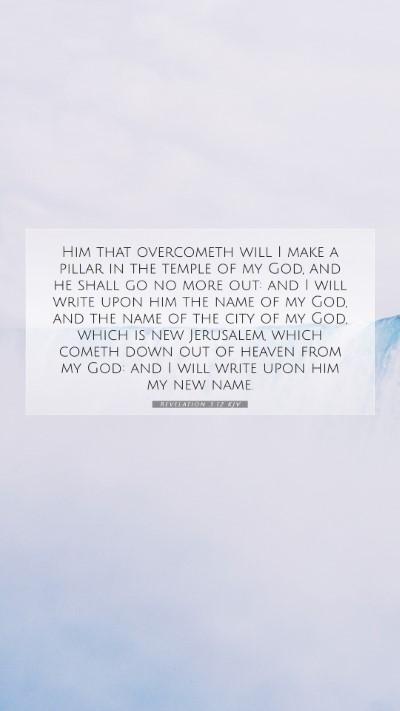 Picture 07 - Revelation 3:12 KJV Mobile Phone Wallpaper - Him that overcometh will I make a pillar in the - Mobile Bible Verse Wallpaper