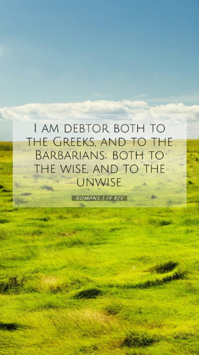 Picture 07 - Romans 1:14 KJV Mobile Phone Wallpaper - I am debtor both to the Greeks, and to the - Mobile Bible Verse Wallpaper