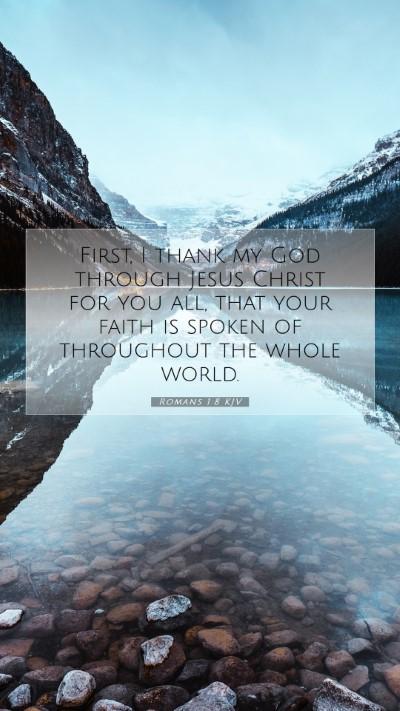 Picture 07 - Romans 1:8 KJV Mobile Phone Wallpaper - First, I thank my God through Jesus Christ for - Mobile Bible Verse Wallpaper