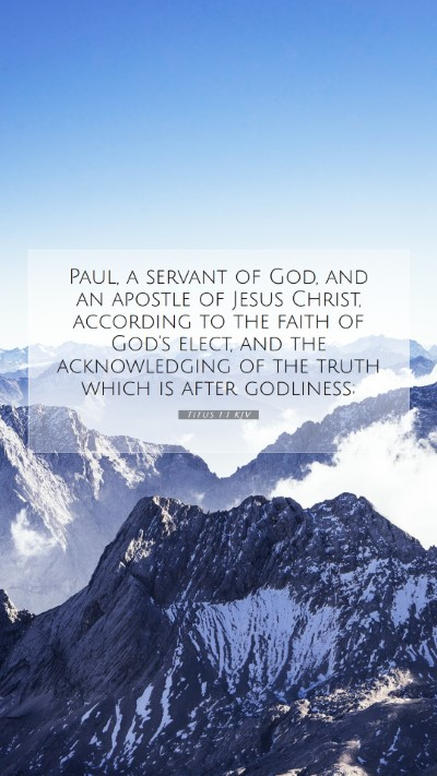 Picture 07 - Titus 1:1 KJV Mobile Phone Wallpaper - Paul, a servant of God, and an apostle of Jesus - Mobile Bible Verse Wallpaper