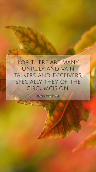 Picture 07 - Titus 1:10 KJV Mobile Phone Wallpaper - For there are many unruly and vain talkers and - Mobile Bible Verse Wallpaper