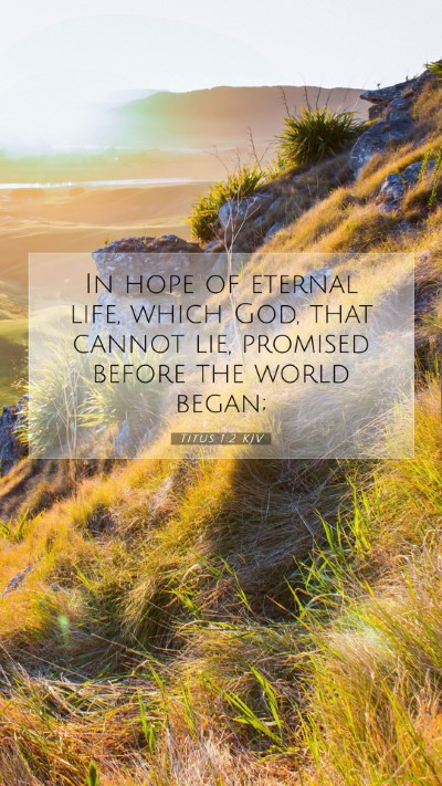Picture 07 - Titus 1:2 KJV Mobile Phone Wallpaper - In hope of eternal life, which God, that cannot - Mobile Bible Verse Wallpaper