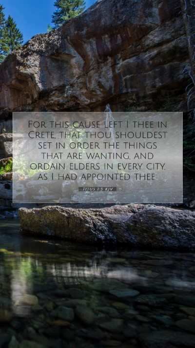 Picture 07 - Titus 1:5 KJV Mobile Phone Wallpaper - For this cause left I thee in Crete, that thou - Mobile Bible Verse Wallpaper
