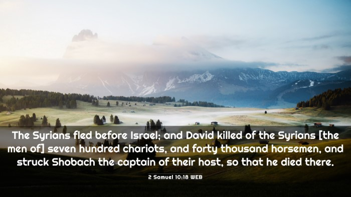 Picture 03 - 2 Samuel 10:18 WEB 4K Wallpaper - The Syrians fled before Israel; and David killed - 4K Wallpaper Bible Verse