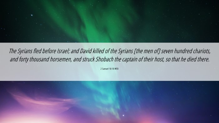 Picture 06 - 2 Samuel 10:18 WEB 4K Wallpaper - The Syrians fled before Israel; and David killed - 4K Wallpaper Bible Verse